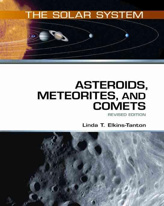 Asteroids, Meteorites, and Comets By Elkins-Tanton, Linda T.
